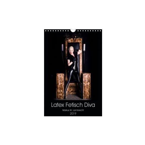 Latex Fetisch Diva (Wandkalender 2019 DIN A4 hoch) (9783670102045)