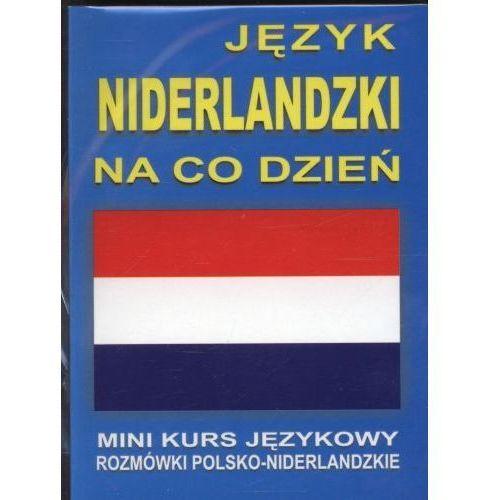 Język niderlandzki na co dzień. Mini kurs językowy. Rozmówki polsko-niderlandzkie (+ CD), praca zbiorowa