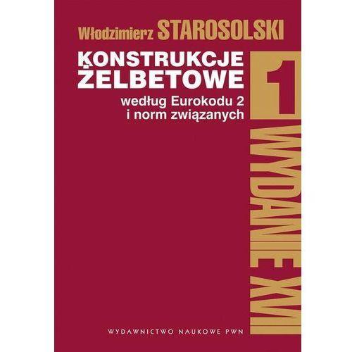 Konstrukcje żelbetowe według Eurokodu 2 i norm związanych Tom 1. Darmowy odbiór w niemal 100 księgarniach! (665 str.)