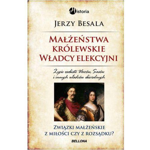 Małżeństwa królewskie. Władcy elekcyjni (544 str.)