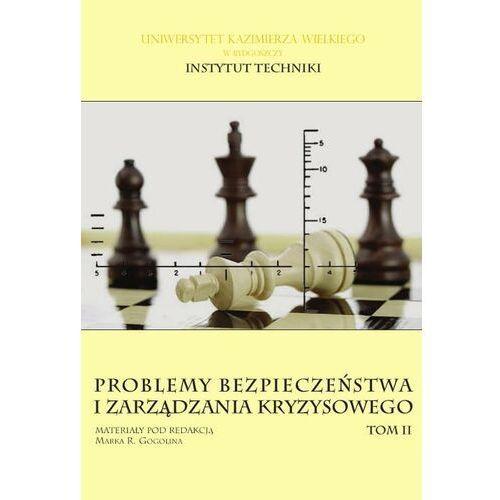 Problemy bezpieczeństwa i zarządzania kryzysowego Tom 2 - Marek R. Gogolin - ebook