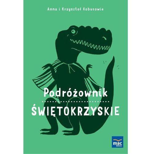 ŚWIĘTOKRZYSKIE PODRÓŻOWNIK - Anna Kobus (2016)