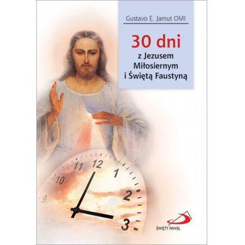 30 dni z Jezusem Miłosiernym i Świętą Faustyną