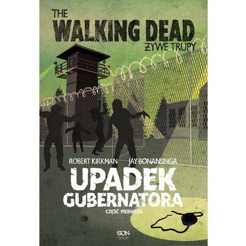 The Walking Dead Tom 3. Część 1. Żywe Trupy. Upadek Gubernatora (248 str.)