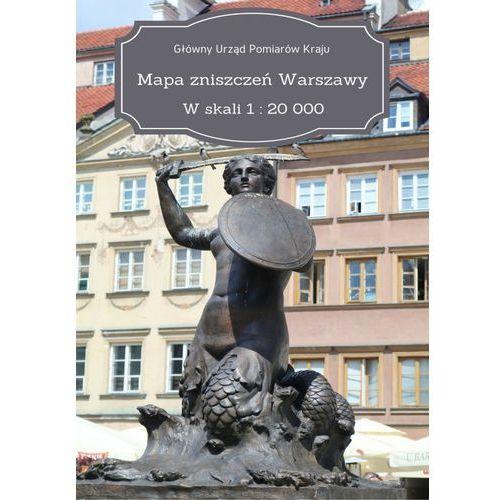 Mapa zniszczeń Warszawy. W skali 1: 20 000 (9788381191357)