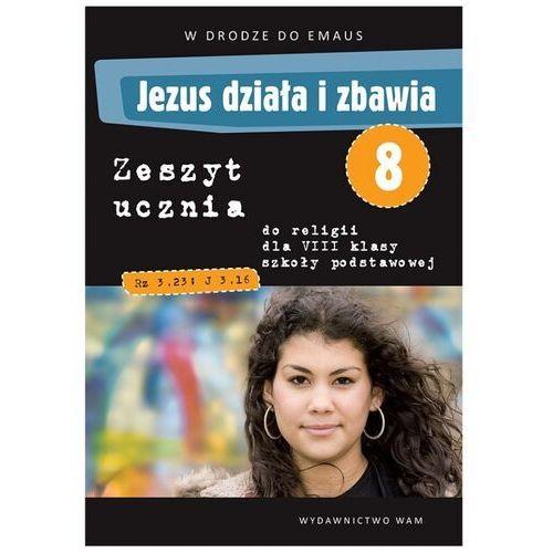 Jezus działa i zbawia 2 zeszyt ucznia, Zbigniew Marek, Anna Walulik