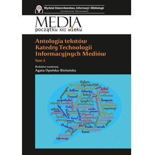 Antologia tekstów Katedry Technologii Informacyjnych Mediów. Tom 3 - Praca zbiorowa, Artvitae