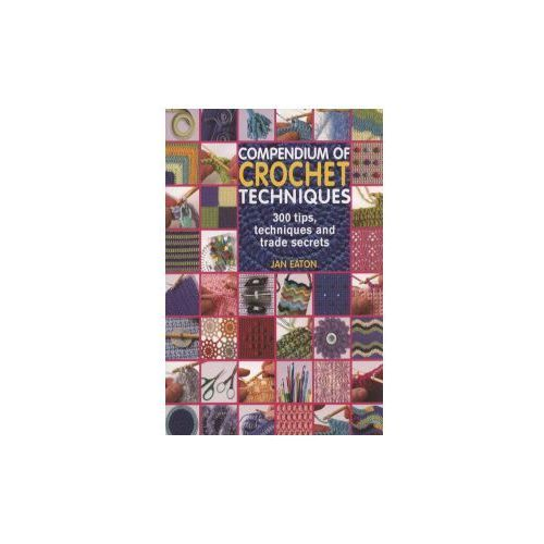 Compendium of Crochet Techniques (9781844484010)