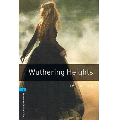 Oxford Bookworms Library: Stage 5: Wuthering Heights, Bronte, Emily
