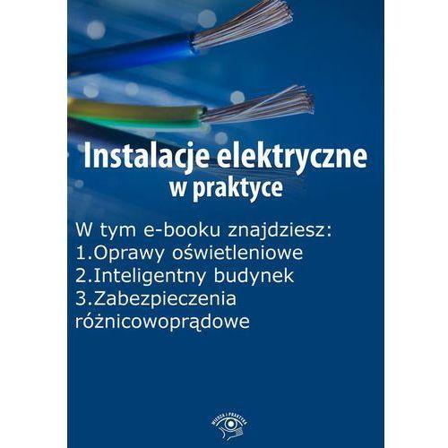 Instalacje elektryczne w praktyce, wydanie sierpień-wrzesień 2015 r. - Praca zbiorowa, praca zbiorowa
