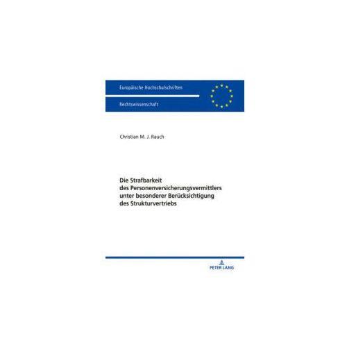 Die Strafbarkeit des Personenversicherungsvermittlers unter besonderer Berücksichtigung des Strukturvertriebs (9783631743409)