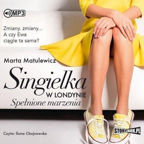 Singielka w Londynie. Spełnione marzenia. Audiobook - Marta Matulewicz - książka (9788381940702)