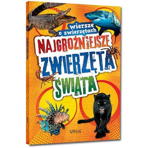 Najgroźniejsze zwierzęta świata Wiersze o zwierzętach - Wiesław Błach, GREG