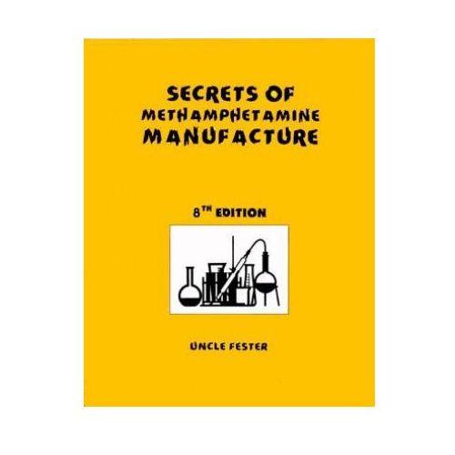 Secrets of Methamphetamine Manufacture 8th Edition (9780970148599)