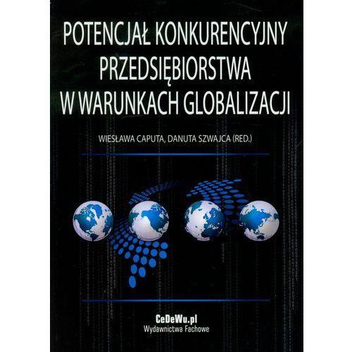 Potencjał konkurencyjny przedsiębiorstwa w warunkach globalizacji, oprawa miękka