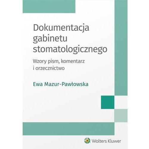Dokumentacja gabinetu stomatologicznego - Ewa Mazur-Pawłowska (586 str.)