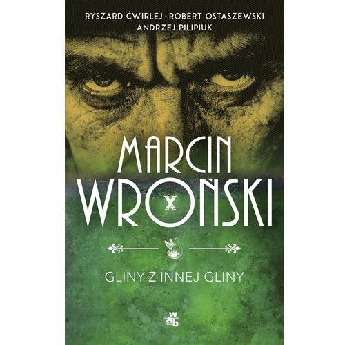 Gliny z innej gliny - Marcin Wroński, Andrzej Pilipiuk, Robert Ostaszewski, Ryszard Ćwirlej (MOBI) (2018)