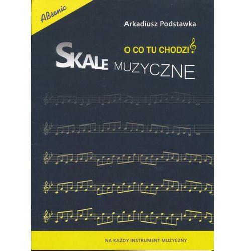 AN Podstawka Arkadiusz ″Skale Muzyczne - O co tu chodzi″ książka