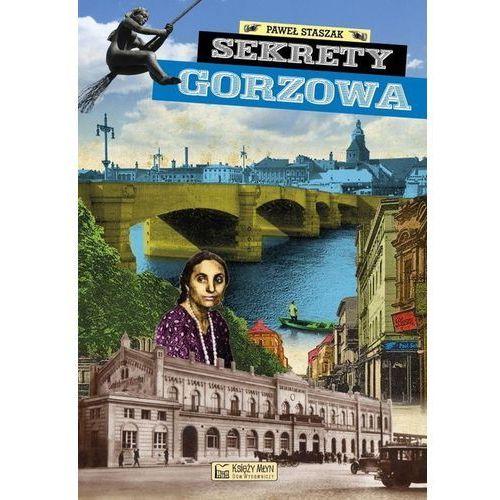 Sekrety Gorzowa- bezpłatny odbiór zamówień w Krakowie (płatność gotówką lub kartą). (144 str.)