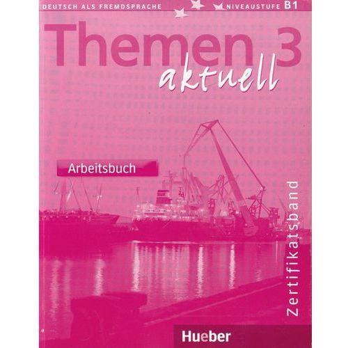 Themen aktuell 3 Zertifikatsband Arbeitsbuch, Hueber