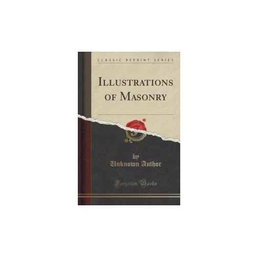 Illustrations of Masonry (Classic Reprint)