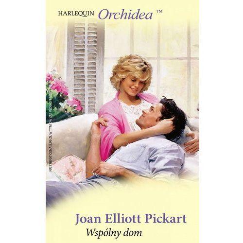 Wspólny dom - Joan Elliott Pickart, Harlequin Enterprises