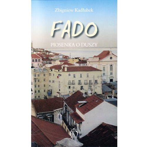 Fado. Piosenka o duszy - Kadłubek Zbigniew (118 str.)