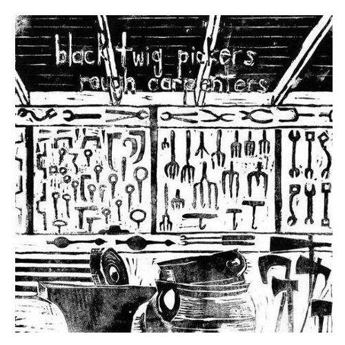Thrill jockey Black twig pickers, the - rough carpenters (0790377030914)