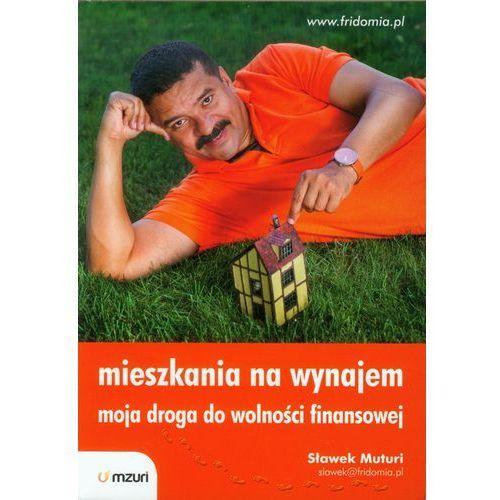 MIESZKANIA NA WYNAJEM MOJA DROGA DO WOLNOŚCI FINANSOWEJ, oprawa broszurowa