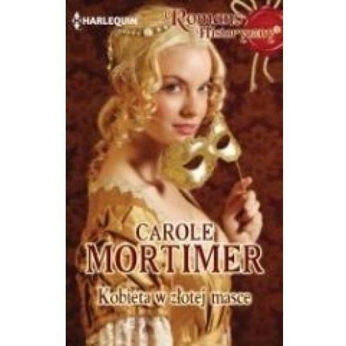 Kobieta w złotej masce - Carole Mortimer, oprawa broszurowa