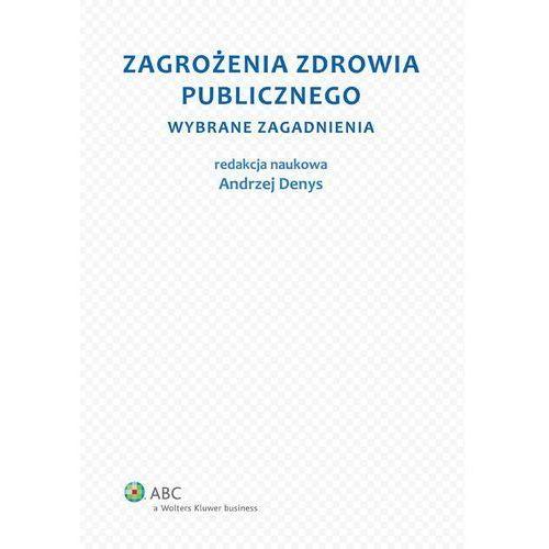 Zagrożenia zdrowia publicznego. Część 1. Wybrane zagadnienia (9788326476174)