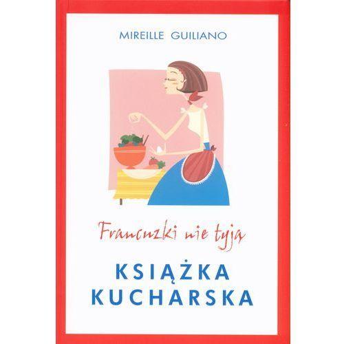 Francuzki nie tyją Książka kucharska, oprawa kartonowa