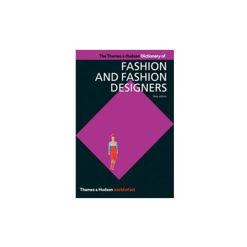 Thames & Hudson Dictionary of Fashion and Fashion Designers