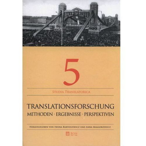 Translationsforschung. Methoden. Ergebnisse. Perspektiven (9788379770724)
