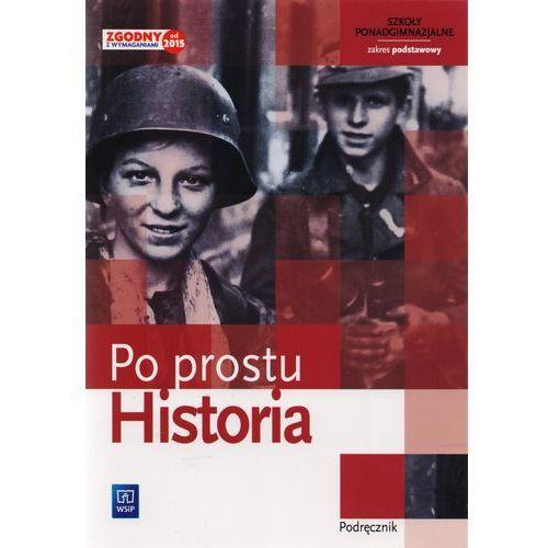 Historia Po prostu Podręcznik Zakres podstawowy (9788302126680)