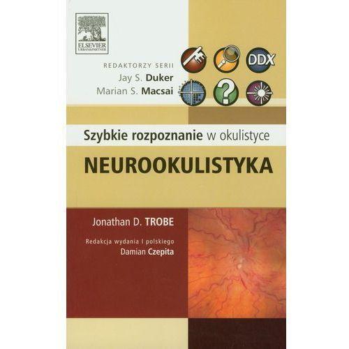 Neurookulistyka Szybkie rozpoznanie w okulistyce, Trobe Jonathan D.