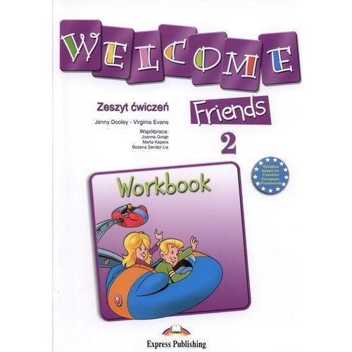 Welcome Friends 2. Szkoła podstawowa. Język angielski. Zeszyt ćwiczeń (72 str.)