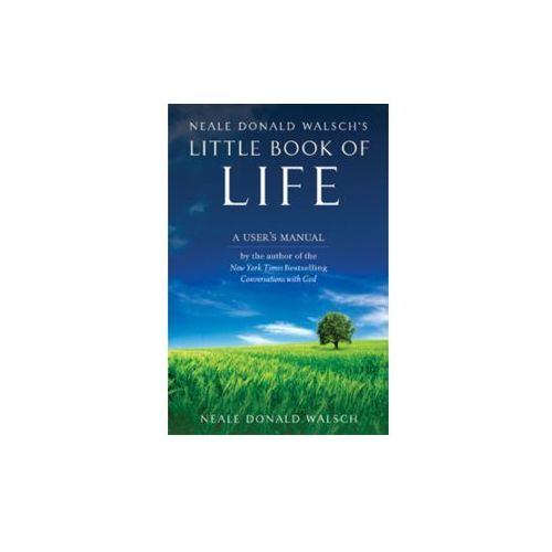 Neale Donald Walsch's Little Book of Life (9781571746443)