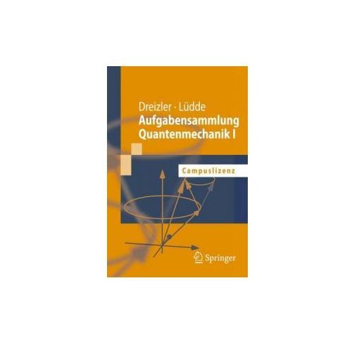 Aufgabensammlung Quantenmechanik I (9783540769989)