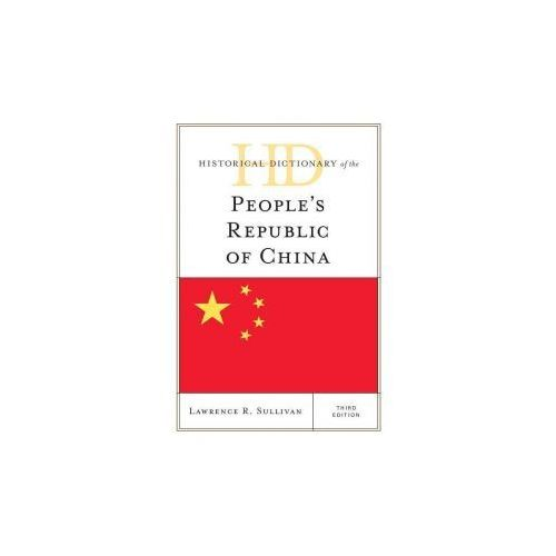 Historical Dictionary of the People's Republic of China (9781442264687)