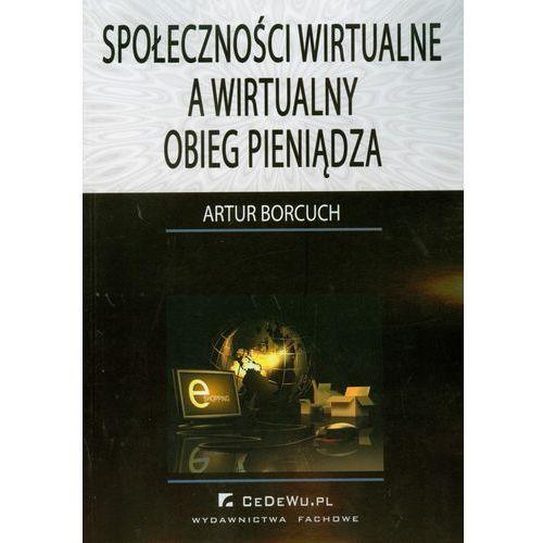 Społeczności wirtualne a wirtualny obieg pieniądza, Artur Borcuch