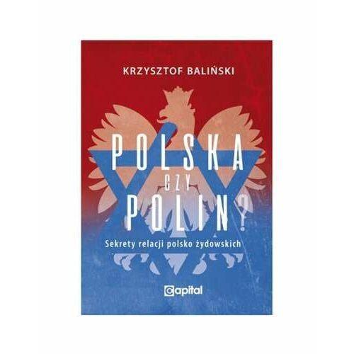 Polska czy Polin. Sekrety relacji polsko-żydowskich (264 str.)
