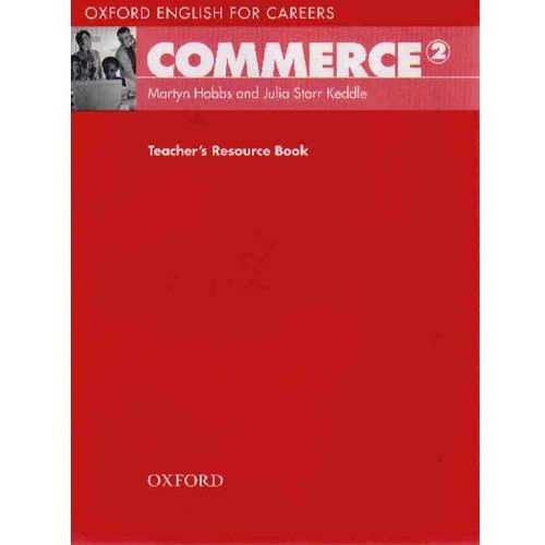 Oxford English for Careers: Commerce 2 Teachers Resource Book (9780194569859)