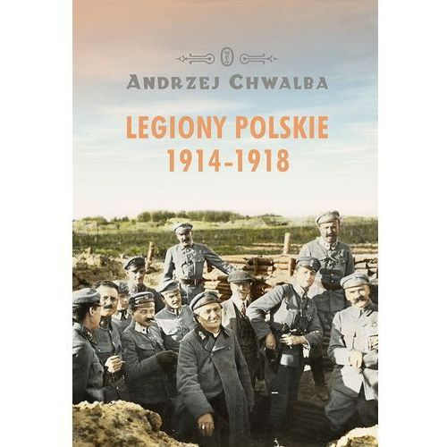 Legiony polskie 1914-1918 (9788308064528)