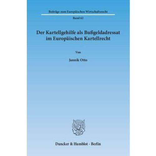 Der Kartellgehilfe als Bußgeldadressat im Europäischen Kartellrecht (9783428145164)