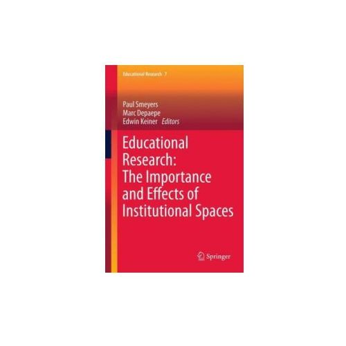 Educational Research: The Importance and Effects of Institutional Spaces (9789400762466)