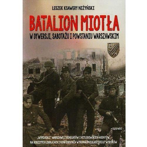 Batalion Miotła. W dywersji, sabotażu... (596 str.)