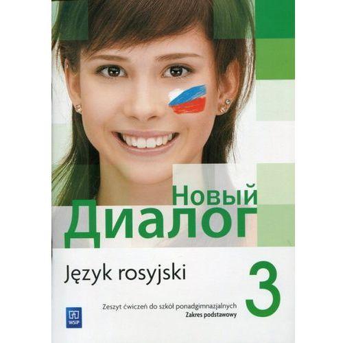 Nowyj Dialog 3. Język rosyjski. Zeszyt ćwiczeń (9788302161315)