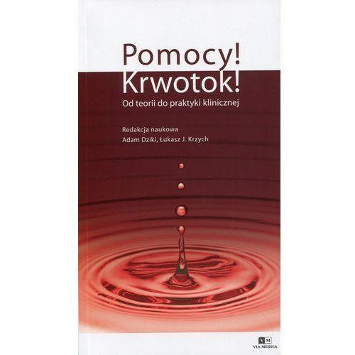 Pomocy Krwotok Od teorii do praktyki klinicznej (9788375999396)