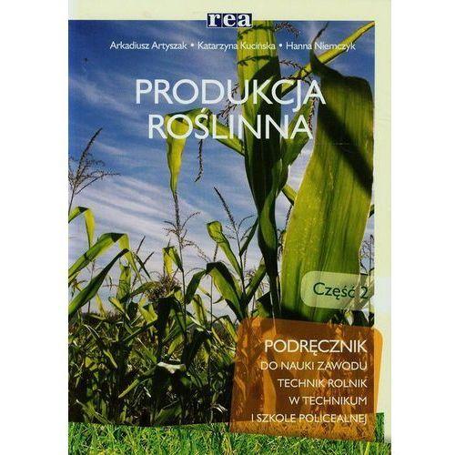 Produkcja Roślinna 2. Podręcznik Do Nauki Zawodu Technik Rolnik (9788302141256)